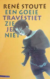boek een goeie travestiet zie je niet auteur rene stoute