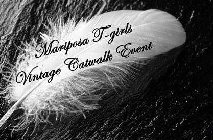 Mariposa T-Girls Vintage Catwalk Event 17 april a.s..